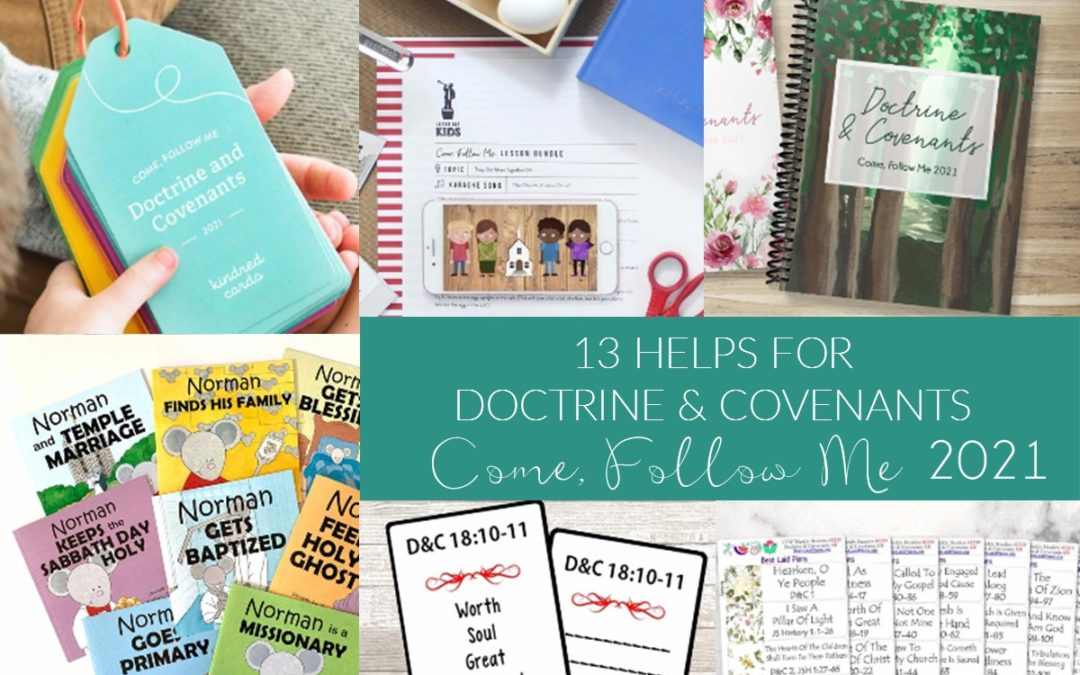 13 Helps for Doctrine and Covenants – Come, Follow Me 2021