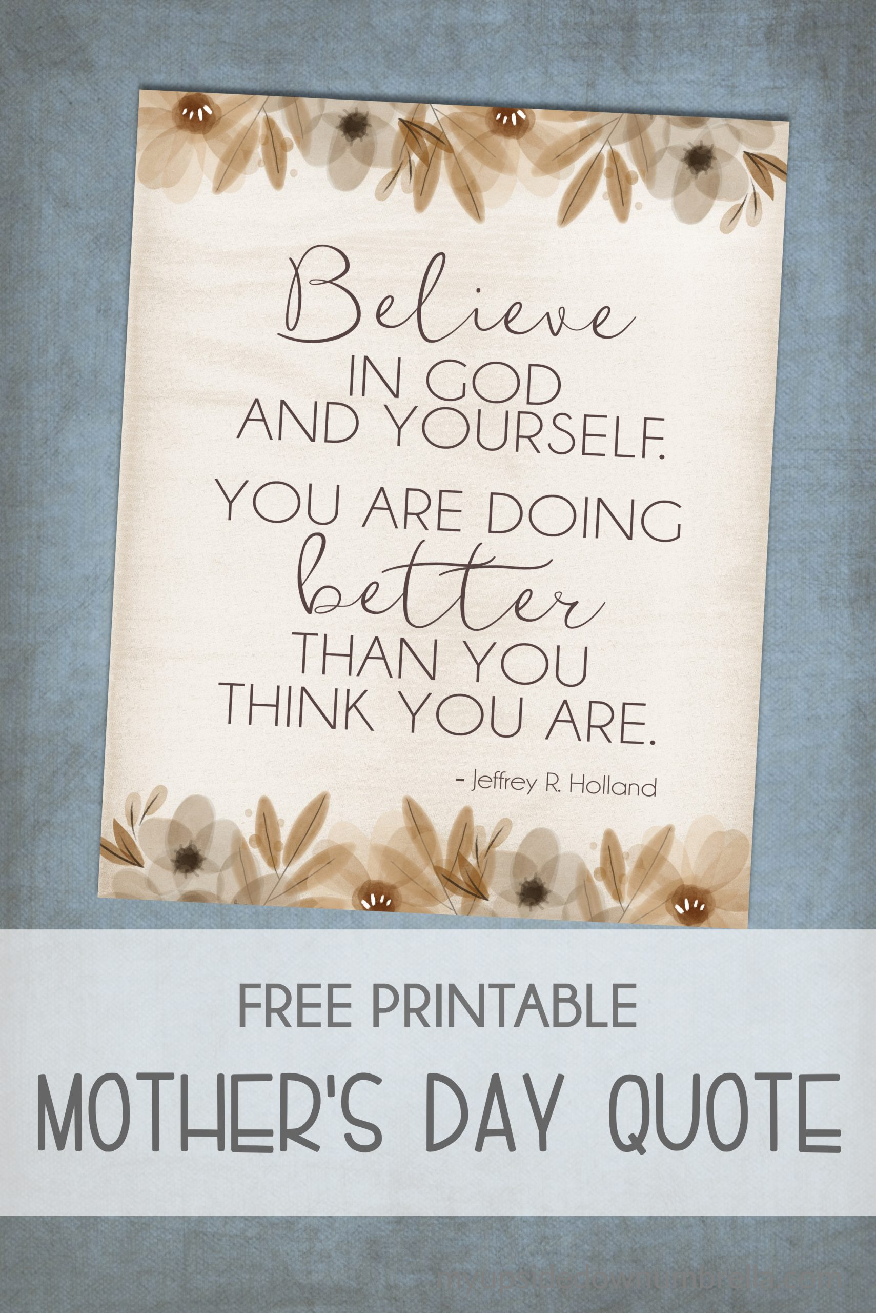 believe in god and yourselfJeffrey R, Holland quote
