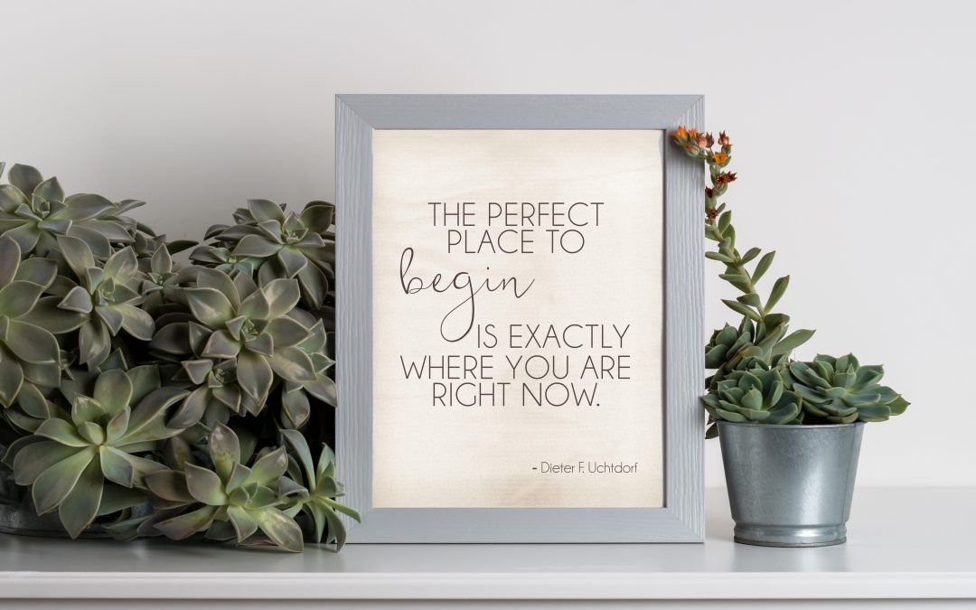 Printable Quote : The Perfect Place to Begin