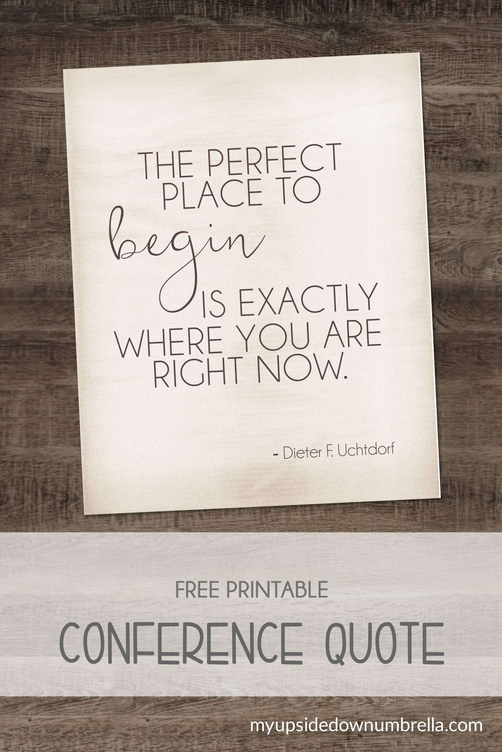 Dieter F. Uchtdorf general conference quote the perfect place to begin,