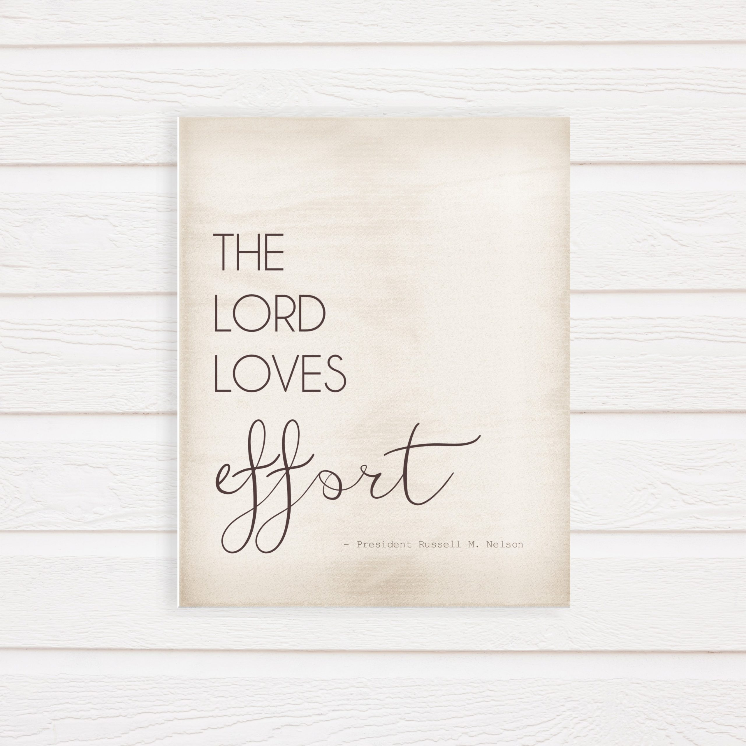 the lord loves effort president nelson printable quote